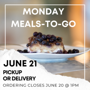 June 21 Monday Meals-to-Go