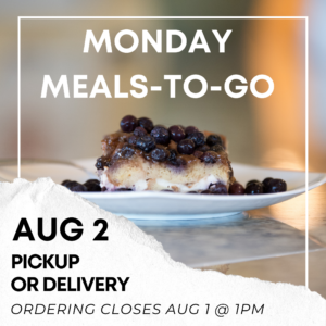 Aug 2 Monday Meals-to-Go