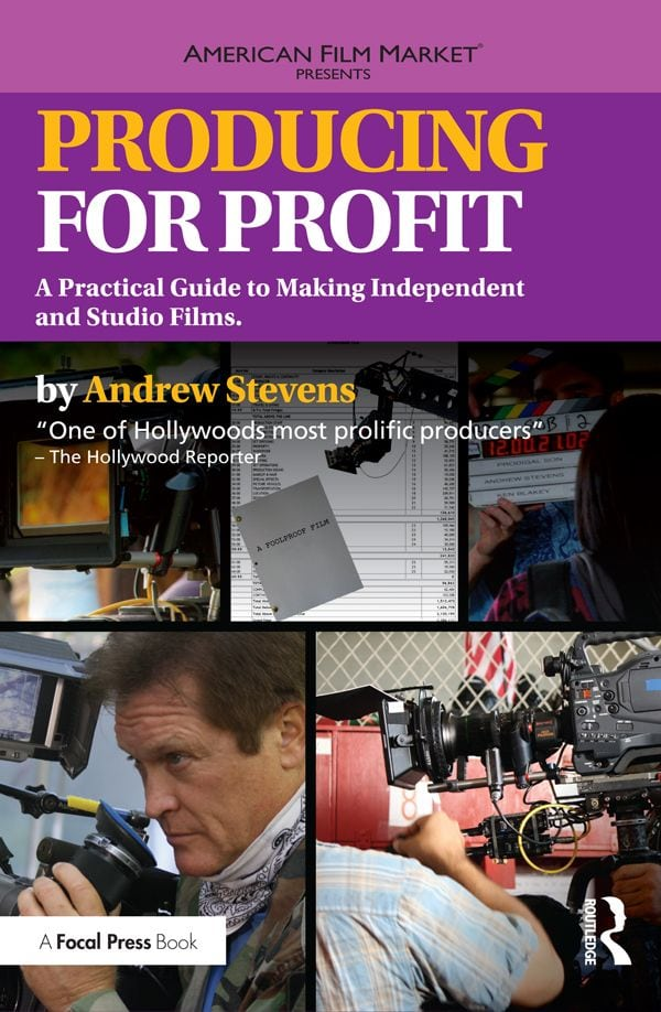 1726611058 - Producing for Profit: A Practical Guide to Making Independent and Studio Films (American Film Market Presents)