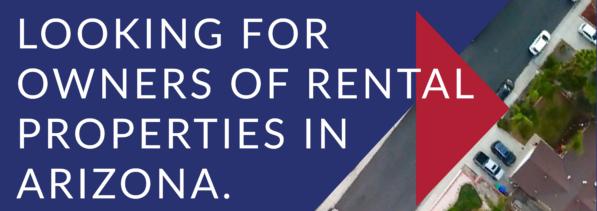 Looking for Owners of Rental Properties in Arizona