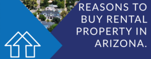 Reasons to Buy a Rental Property in Arizona