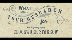 4_) How did mystery stories help inspire The Mystery of the Clockwork Sparrow