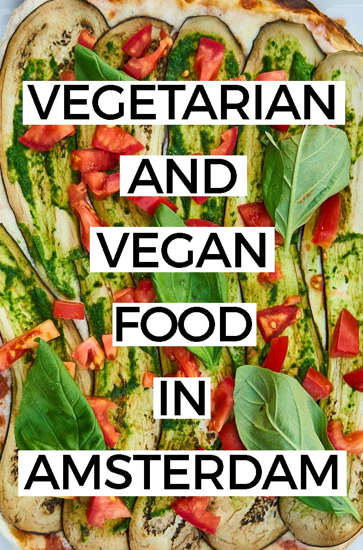 VEGETARIAN & VEGAN FOOD IN AMSTERDAM: Searching for a vegetarian or vegan restaurant in Amsterdam? Here are our favorite Amsterdam vegetarian restaurants.