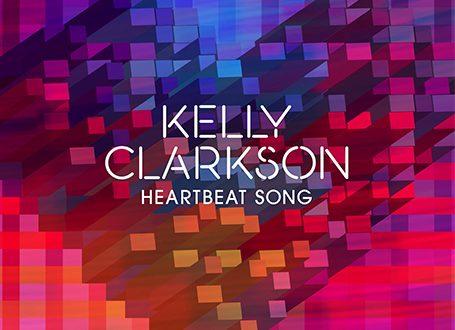 Kelly Clarkson Heartbeat Song