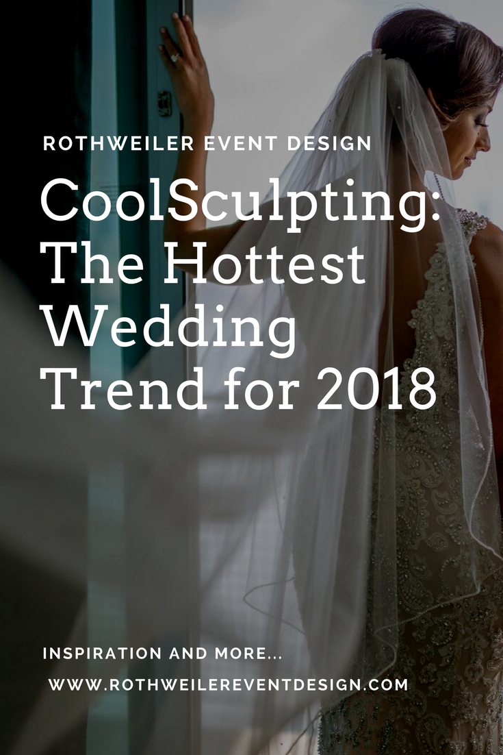 CoolSculpting: The Hottest New Wedding Trend for 2018 and why engaged brides and grooms need to make it a New Year's Resolution! Read how you can look amazing for your wedding without the gym or surgery!