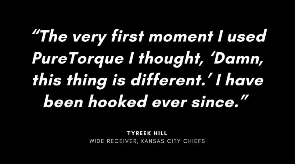 Tyreek Hill PureTorque testimonial
