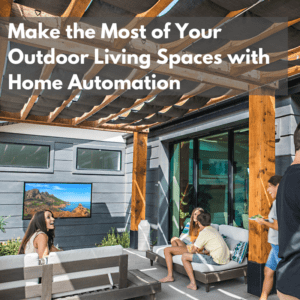 Outdoor Living Space Home Automation Wayzata MN