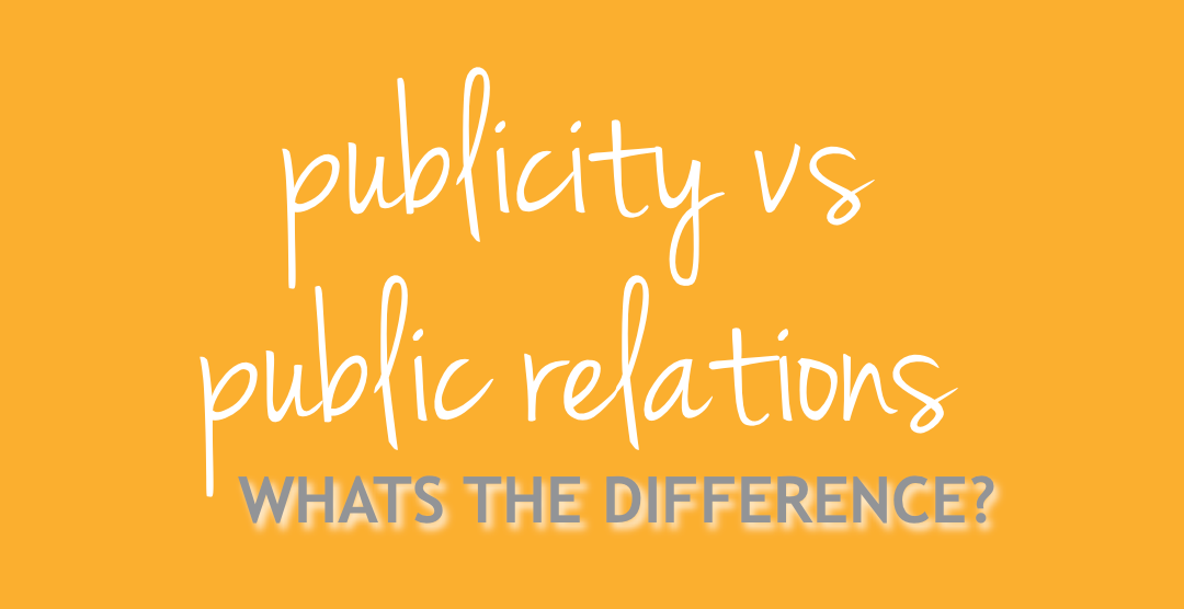 Publicity vs PR: What's the Difference