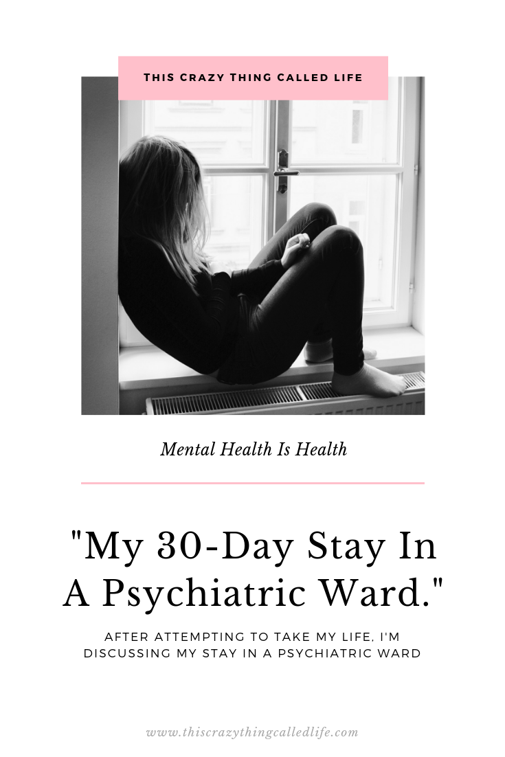 This Crazy Thing Called Life Psychiatric Ward Stay