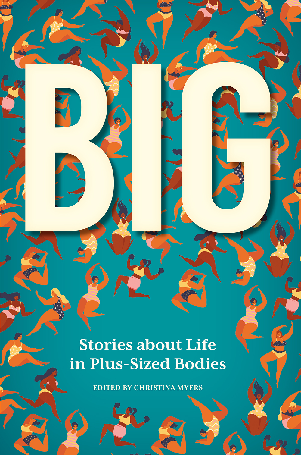 Cover image for BIG: Stories about Life in Plus-Sized Bodies