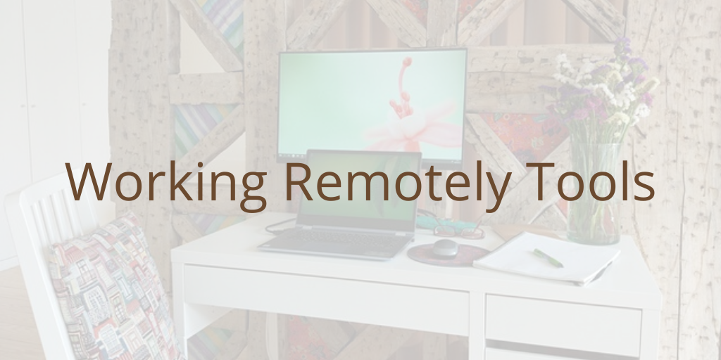 Tools to Use When Working Remotely