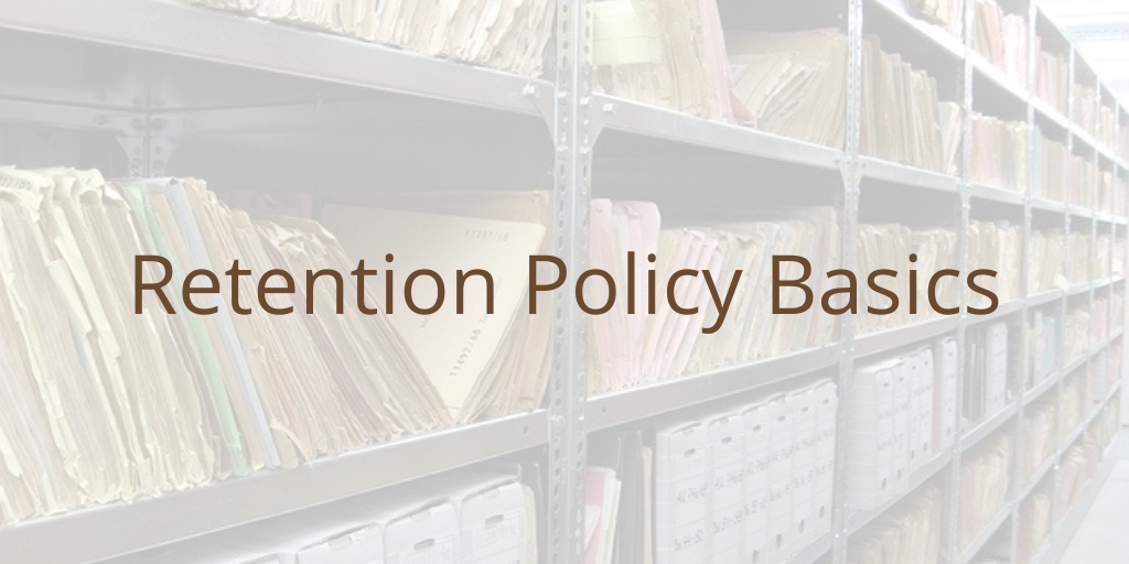 Retention Policy Basics
