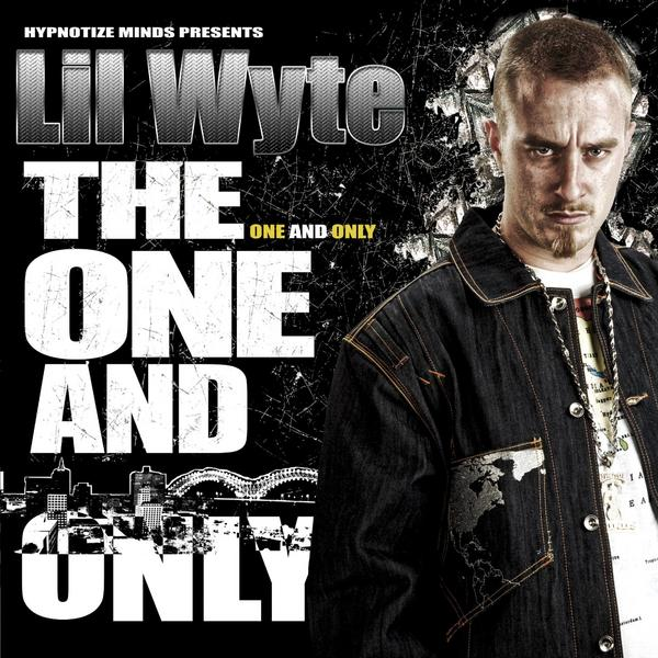 Lil' Wyte - The One And Only