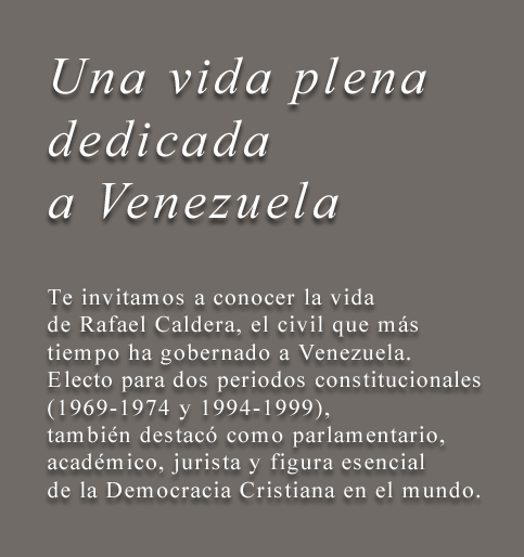 Rafael Caldera - Una vida plena dedicada a Venezuela