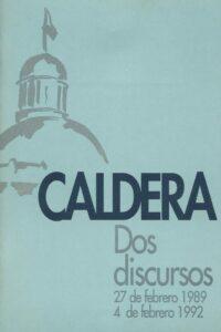 CALDERA, Dos discursos (Prólogo de Luis Castro Leiva, 1992)