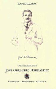 Rafael Caldera -Tres discursos sobre José Gregorio Hernández (1996)