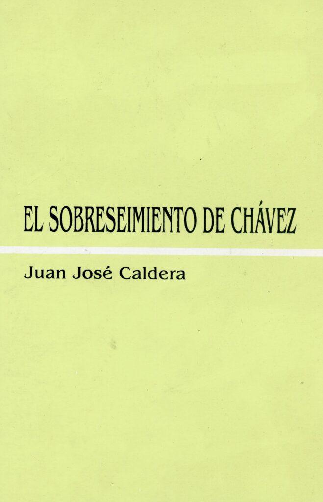 El sobreseimiento de Chávez – Juan José Caldera (2007)