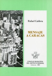 Rafael Caldera - Mensaje a Caracas