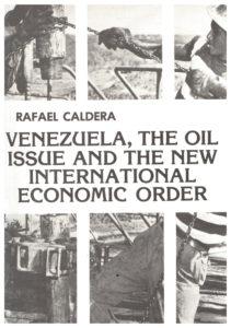 Rafael Caldera - Venezuela, the oil issue