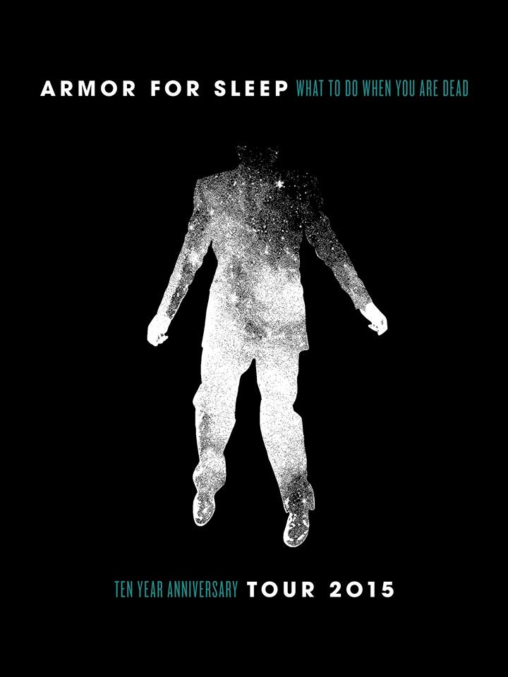 Armor For Sleep - What To Do When You Are Dead 10-Year Anniversary Tour - poster