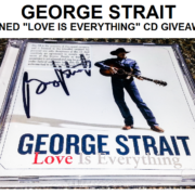 "George Strait Signed ""Love Is Everything"" CD – Giveaway"