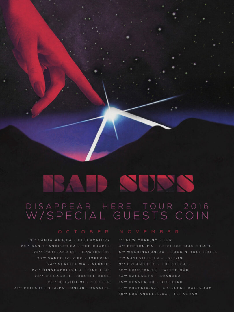 Bad Suns - North American Disappear Here Tour - 2016 Tour Poster