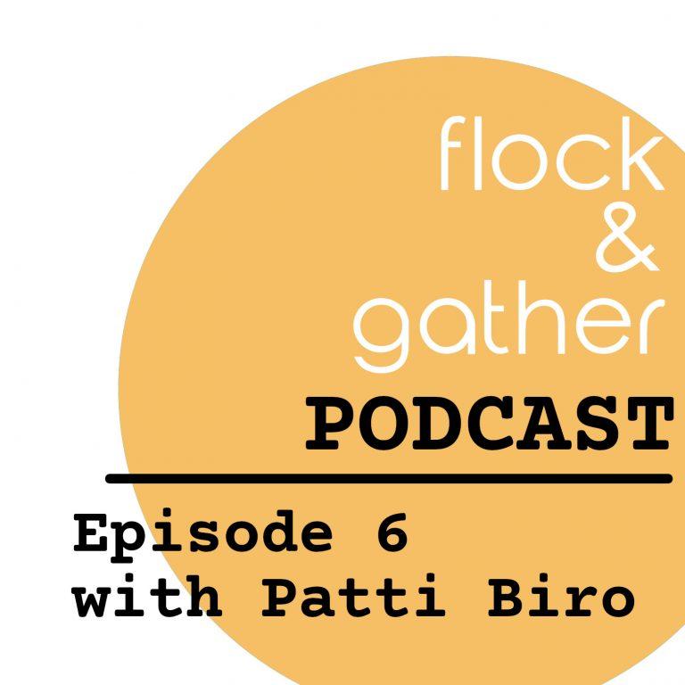 Episode 6 with Patti Biro from Patti Biro and Associates