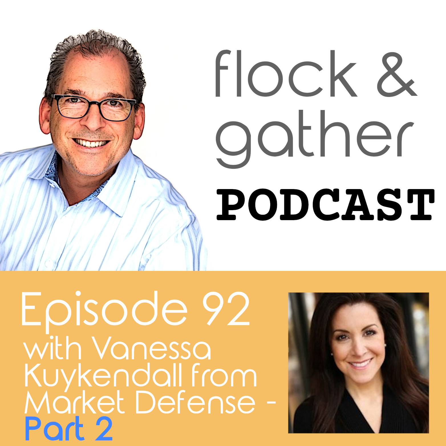 Flock and Gather Podcast.  Episode 92 with Vanessa Kuykendall from Market Defense - Part 2
