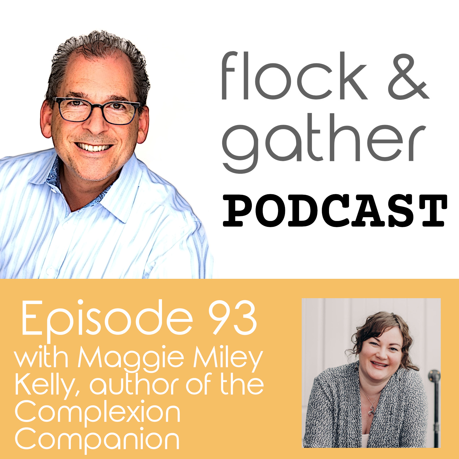 Flock and Gather Podcast.  Episode 93 with Maggie Miley Kelly - author of the Complexion Companion