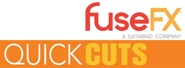 fuseFX Quick Cuts News