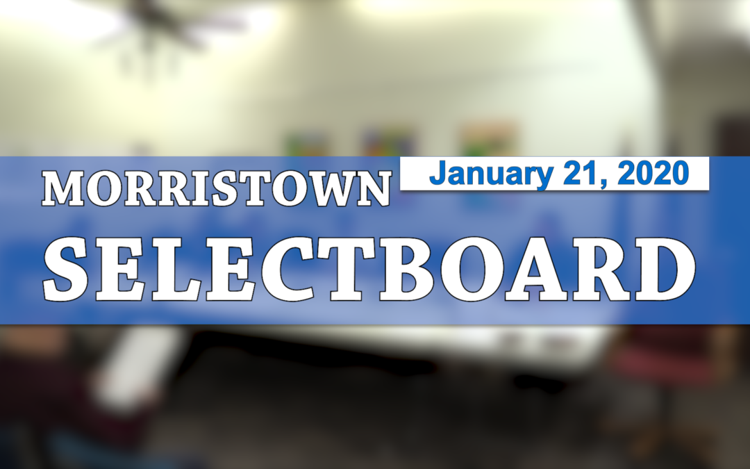 Morristown Selectboard, 1/21/20