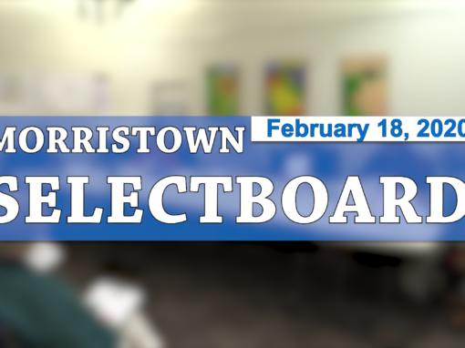 Morristown Selectboard, 2/18/20