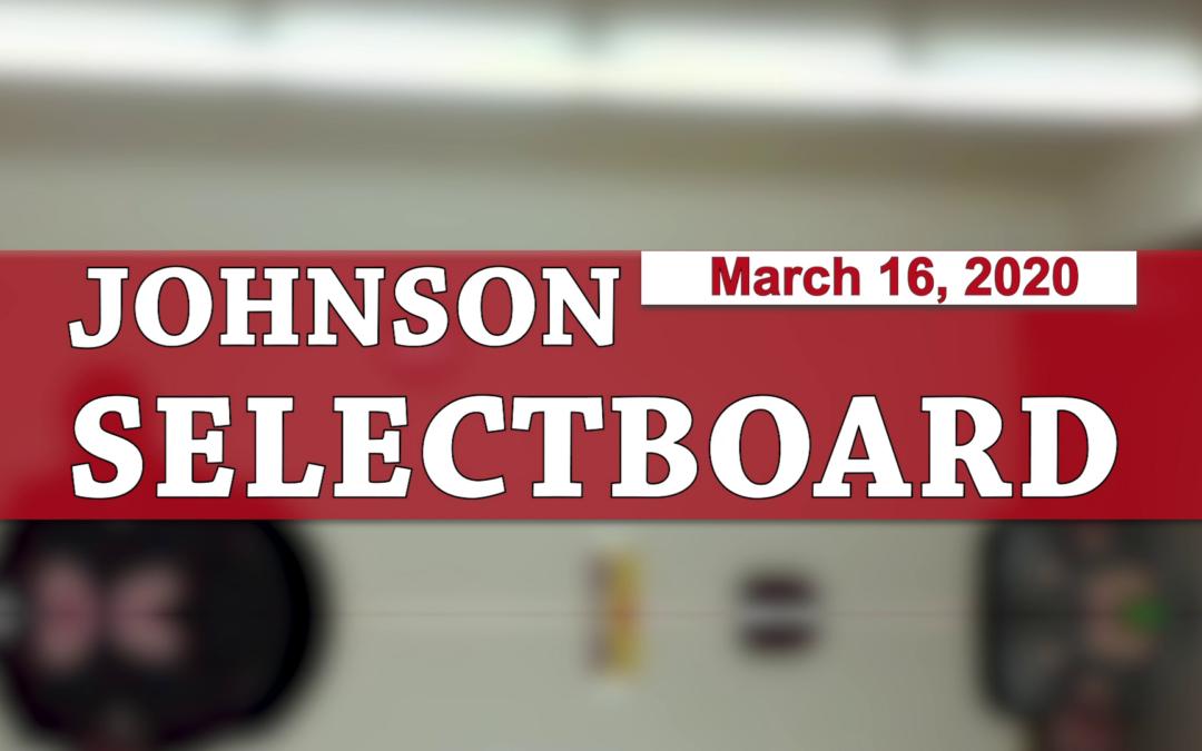 Johnson Selectboard, 3/16/20