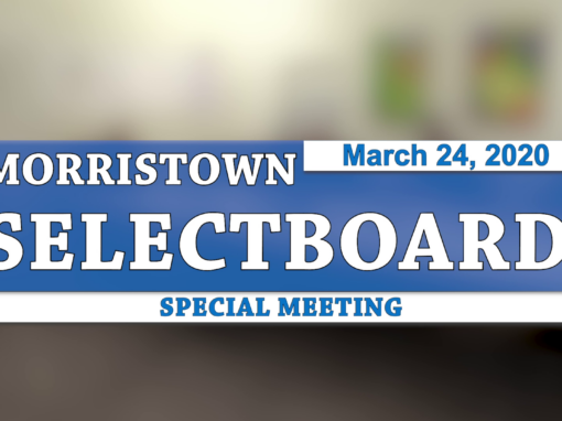 Morristown Special Selectboard, 3/24/20