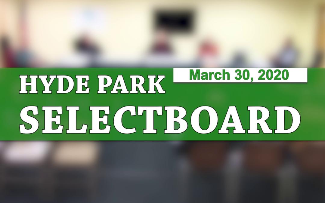 Hyde Park Selectboard, 3/30/20