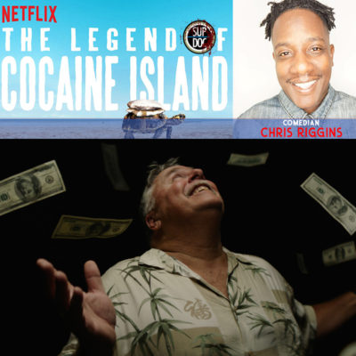 Ep 114 LEGEND OF COCAINE ISLAND with comedian Chris Riggins