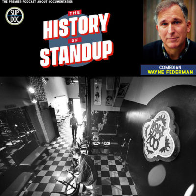 Ep 124 THE HISTORY OF STAND UP with comedian Wayne Federman