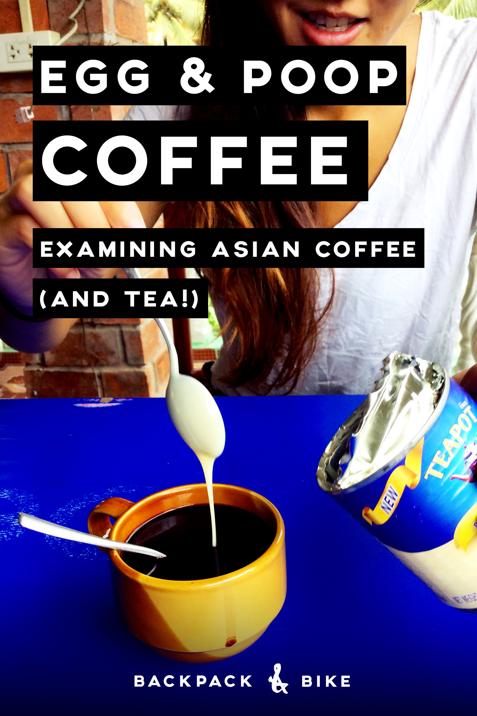 From Egg to Poop Coffee | Examining Asian Coffee (and tea!) | Taking a look at the wild coffee and tea styles of Southeast Asia that a foodie must try during your travels!