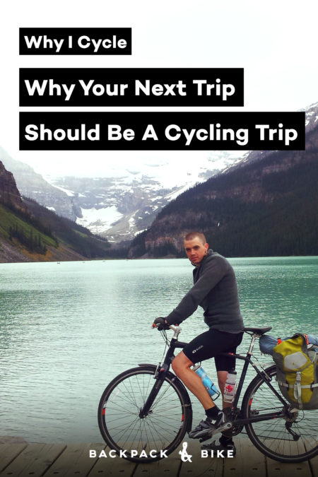 Why I Cycle – Why Your Next Trip Should Be A Cycling Trip | Planning a cycling trip? Learn why I chose to bike across Canada and the UK and discover some of the benefits associated with touring a country by bike.