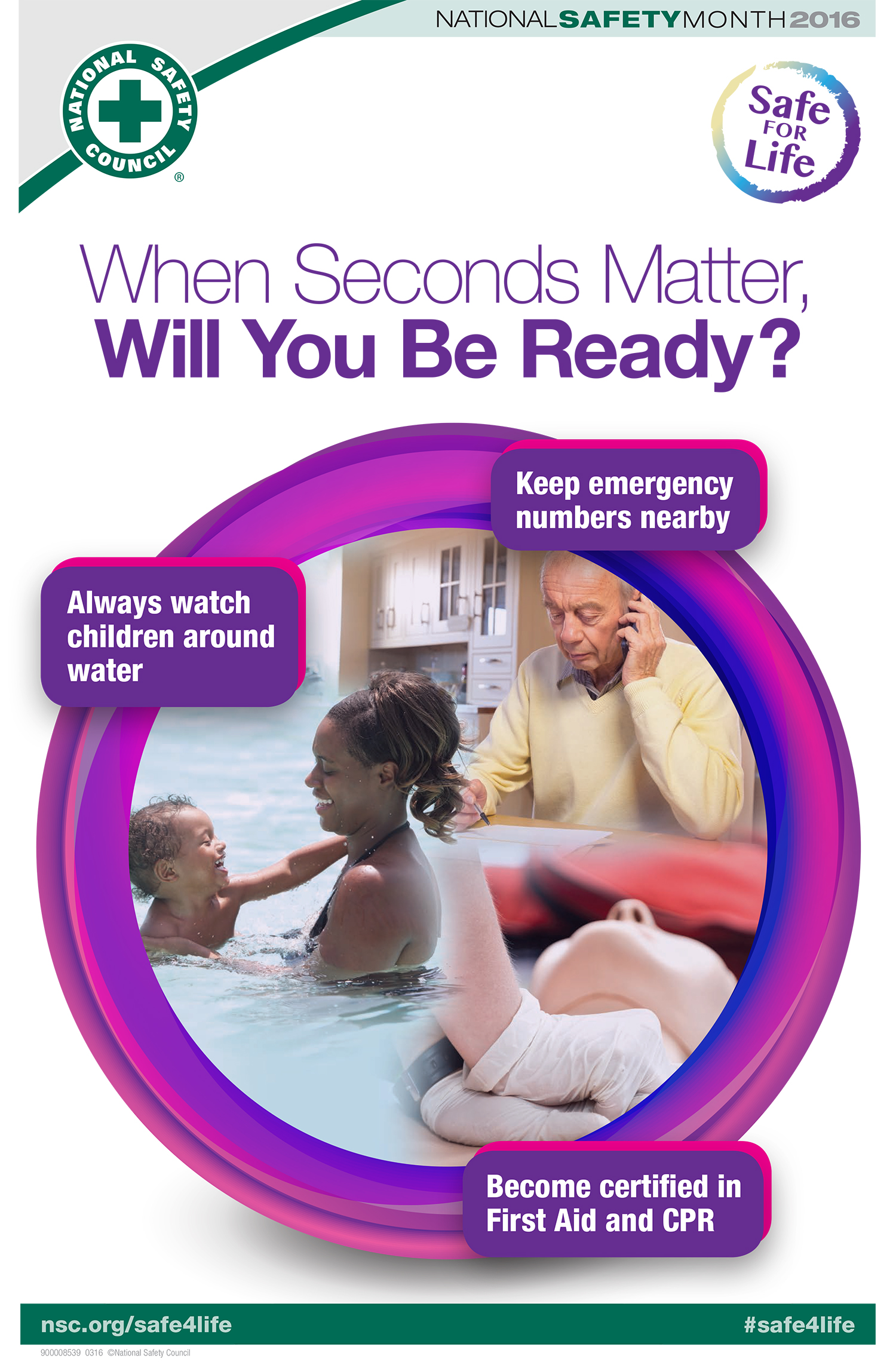 When Seconds Matter, Will You Be Ready?  Keep emergency numbers nearby Always watch children around water Become certified in First Aid and CPR