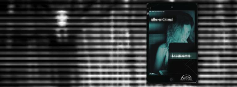 "Asaltos Literarios: ""Los Atacantes"" de Alberto Chimal"