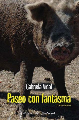 """Reseña: """"Paseo Con Fantasma y Otros Cuentos"""" de Gabriela Vidal"""