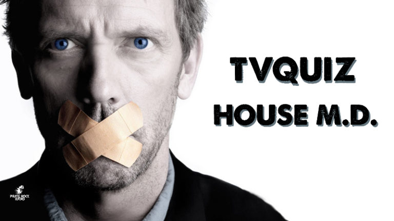 TV Quiz ¿Que tan fan eres de House?