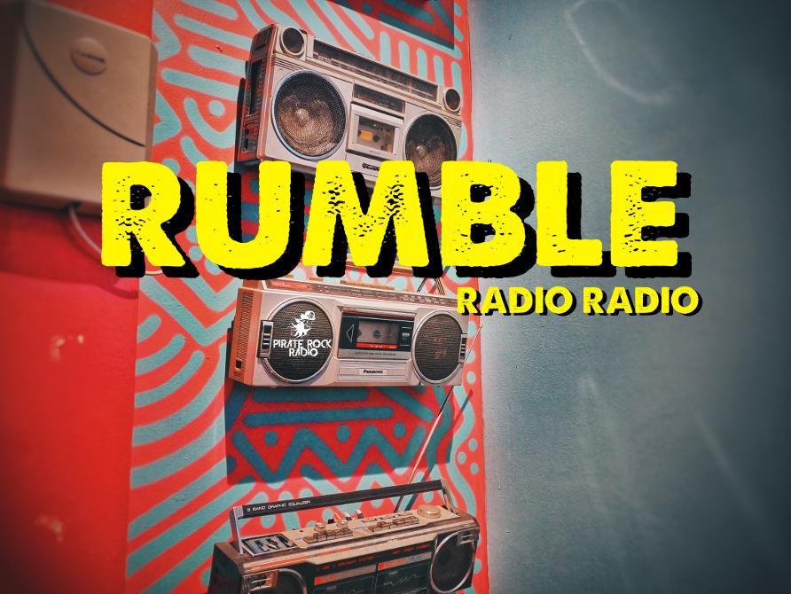 Rumble: Radio Radio