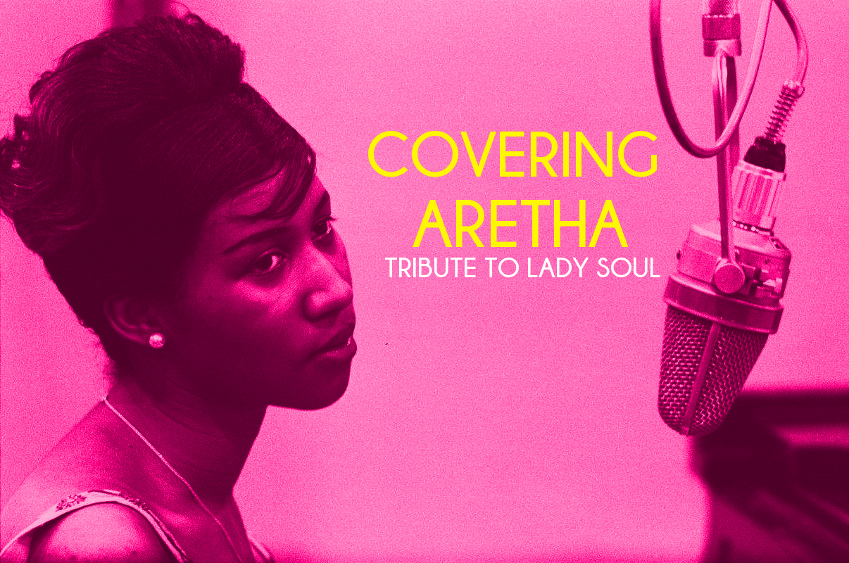 Playlist: Covering Aretha: Tribute To Lady Soul