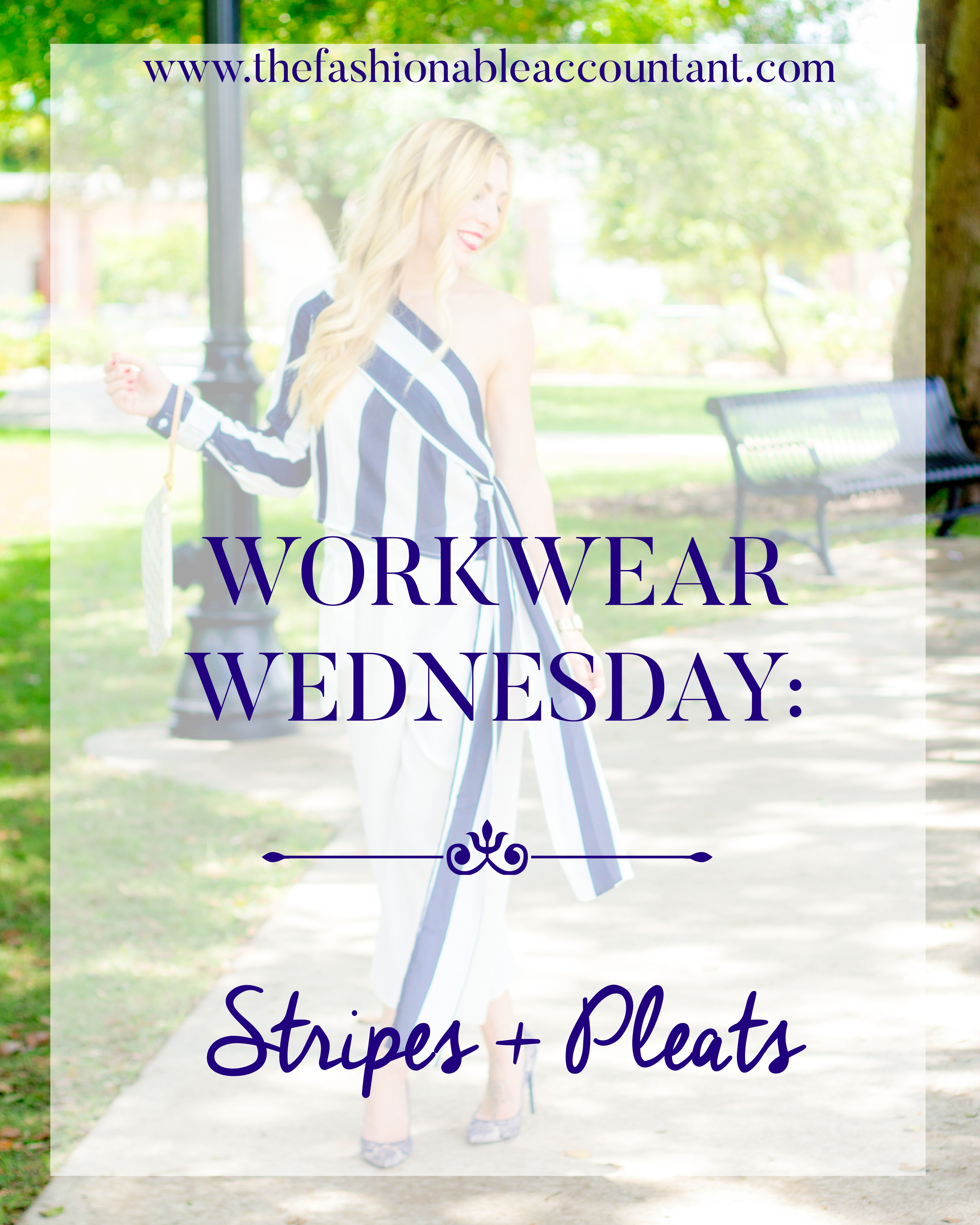 WORKWEAR WEDNESDAY: STRIPES + PLEATS