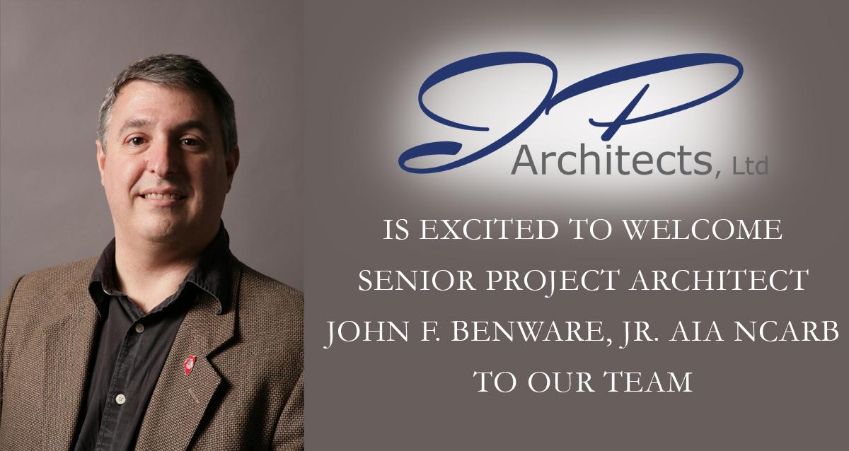 Hiring of Senior Project Architect John Benware Annoucement