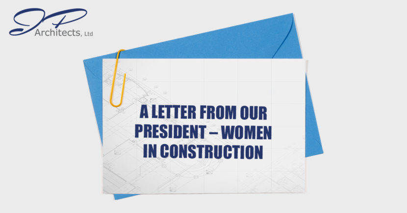This is the cover image for the letter from our President Jose about Women In Construction