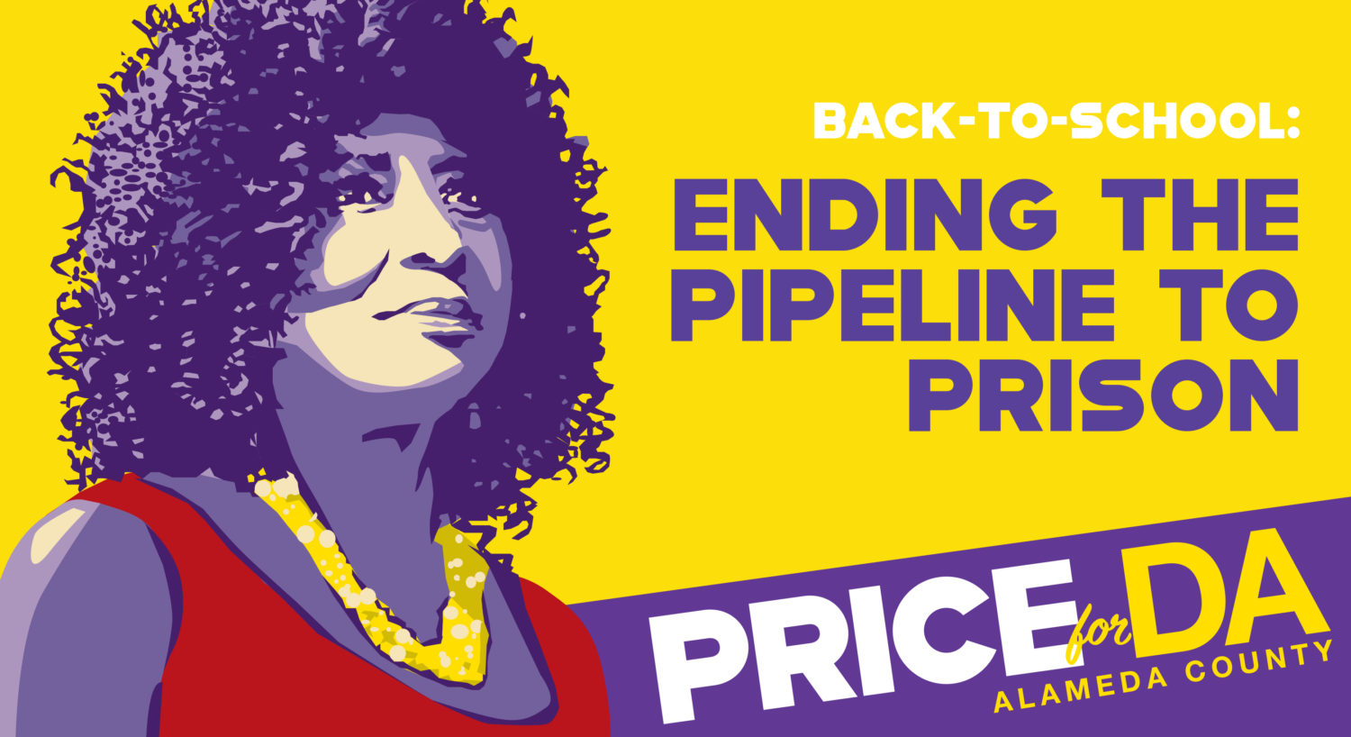 Pamela Price for Alameda County District Attorney - Back to School: Ending the Pipeline to Prison
