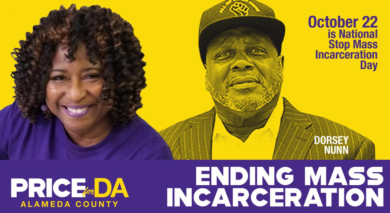 October 22 Is National Stop Mass Incarceration Day - Dorsey Nunn & Pamela Price for Alameda County DA